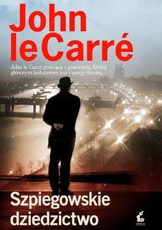 Szpiegowskie dziedzictwo - John le Carré