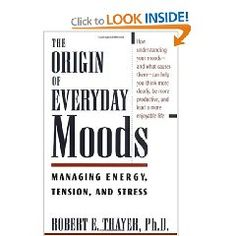 The Origin of Everyday Moods - Managing Energy, Tension and Stress