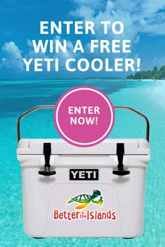 Click the link to win a free YETI Cooler from Better in the Islands -- $225 value!
