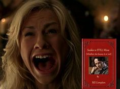 Sookie is not pleased.  True Blood, Sookie Stackhouse, Bill Compton