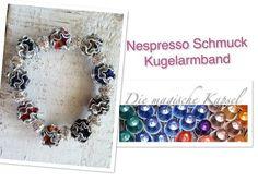 Nespresso Kapsel Schmuck Anleitung - kleines, edles Kugel - Armband /die magische (Kaffee-) Kapsel - YouTube