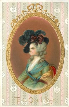 TO THE ONE I LOVE  gilt bordered insert of lady in old style dress  image****