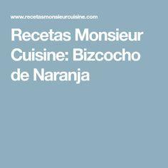 Recetas Monsieur Cuisine: Bizcocho de Naranja Lidl, Butter Pound Cake, One Pot Dinners, Cooking Recipes, Meals, Food Processor, Kitchen Gadgets