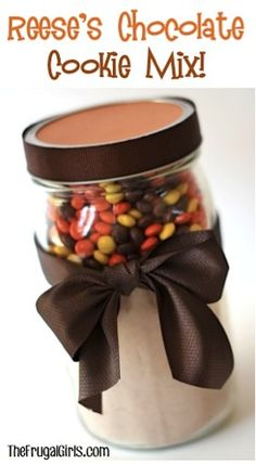 Gifts in a jar.  Reeses Chocolate Cookie Mix in a Jar