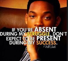 Will Smith Quote. . Can't wait to be wealthy and see who all comes around then
