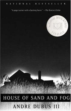 House of Sand and Fog, by Andre Dubus III. …more so than the movie…a must read.