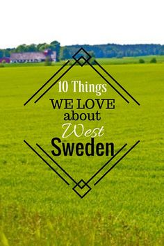 We were constantly surprised by how much we enjoyed exploring the region, and wanted to share 10 particular aspects of West Sweden that we ultimately fell in love with.