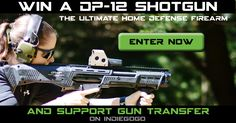 #Win a DP-12 Shotgun, Support Gun Transfer http://www.guntransfer.com/promo/promo/giveaways/dp12/?lucky=144 via @Gun_Transfer