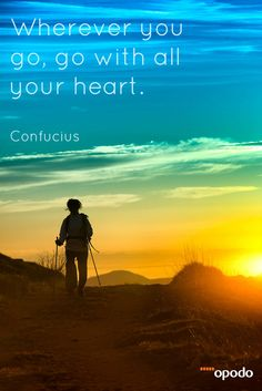 """""""Wherever you go, go with all your heart."""" Confucius // #travelquotes"""