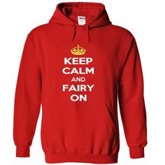 Keep calm and fairy on hoodie hoodies t shirts t-shirts T Shirt, Hoodie, Sweatshirts - custom made shirts #clothing #T-Shirts