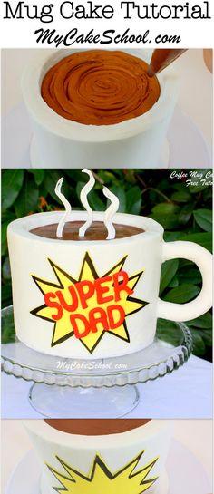 This Father's Day mug cake tutorial is so simple and impressive! Coffe Mug Cake, Cake Mug, Coffee, Happy Fathers Day Cake, Fathers Day Mugs, Cake Decorating Classes, Cake Decorating Tutorials, Decorating Ideas, Easy Mug Cake