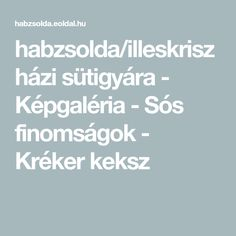 habzsolda/illeskrisz házi sütigyára - Képgaléria - Sós finomságok - Kréker keksz