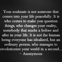 Recommended Posts for YouWhat's a soulmate?Top 30 Soulmate Quotes With PicturesThis person is your soulmate, your best friendSoulmate Is Someone Who… Life Quotes Love, Great Quotes, Quotes To Live By, Me Quotes, Inspirational Quotes, Soul Mate Quotes, Qoutes, Soul Mate Love, Soul Mate Definition