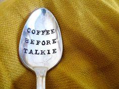 Coffee Before Talkie - Hand Stamped Vintage Spoon
