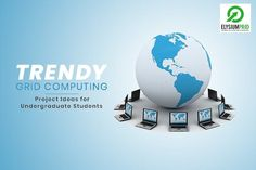 Get some Trendy Grid Computing Project Ideas at ElysiumPro... #elysiumpro #grid #computing #projects #ideas #center #blog