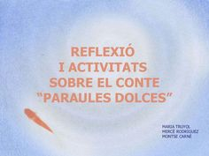 Activitats per treballar el conte de Paraules Dolces