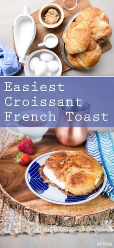 Once you use croissants for French toast, you'll never go back! This recipe is easy and delicious, a total home run!