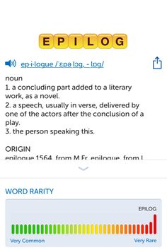 The best word I've seen today on Words with Friends is 'epilog'. Can you come up with a better one?
