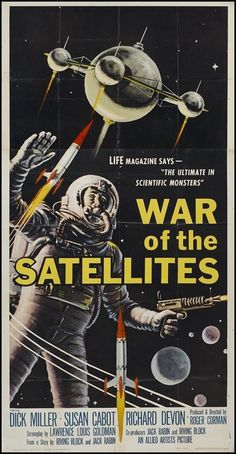 Poster from the film War Of The Satellites Sci Fiction Movies, Old Sci Fi Movies, Classic Sci Fi Movies, Film Science Fiction, Sci Fi Films, Old Movie Posters, Classic Movie Posters, Horror Movie Posters, Horror Movies