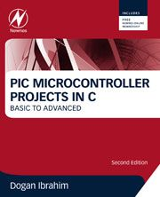 PIC Microcontroller Projects in C : basic to advanced. Dogan Ibrahim