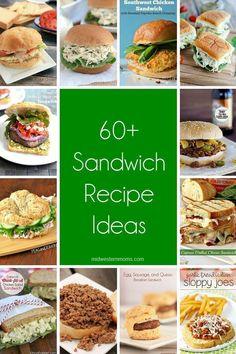 Over 60 Sandwich Recipe Ideas!