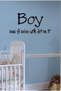 Quote-Boy Noun A Noise With Dirt On It-special buy any 2 quotes and get a quote free of equal or lesser value My Boys, Little Boys, Little Boy Quotes, Vinyl Quotes, Equality, I Can, How To Make, Kids, Stuff To Buy