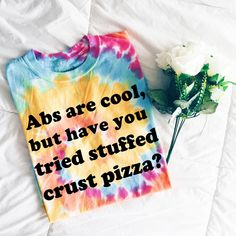 Abs Are Cool Tie Dye T-Shirt