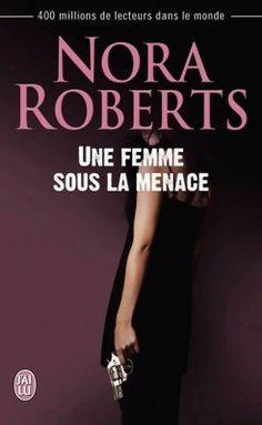 Découvrez Une femme sous la menace, de Nora Roberts sur Booknode, la communauté du livre