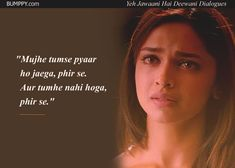 14 'Yeh Jawaani Hai Deewani' Dialogues That Prove It's Our Age's Most loved Coming-Of-Age Film Love Hate Quotes, Love Wisdom Quotes, Words Hurt Quotes, Dear Diary Quotes, Cute Love Quotes For Him, Movie Love Quotes, Romantic Movie Quotes, Quotes About Hate, Mixed Feelings Quotes