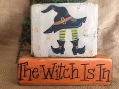 Prim Country Witch Hat and Legs The Witch Is In Shelf Sitter Wood Block Set Wooden Pumpkin Crafts, Fall Wood Crafts, Halloween Wood Crafts, Halloween Signs, Halloween Projects, Fall Halloween, Holiday Crafts, Halloween Decorations, Halloween 2019