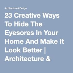 23 Creative Ways To Hide The Eyesores In Your Home And Make It Look Better | Architecture & Design