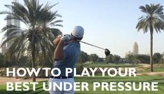 Playing your best will depend on how good you are at calming nerves on the golf course. Check out these 10 ways to play your best under pressure.