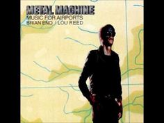 METAL MACHINE Music For Airports BRIAN ENO / LOU REED (track 1)