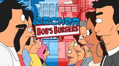 """Archer/Bob's Burgers - """"I Had Something For This Burger"""""""