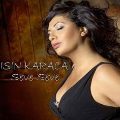 Işın Karaca – Seve Seve (2013) Yepyeni Tek Parça | Mp3indirbe.com