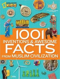 1001 Inventions and Awesome Facts from Muslim Civilization - Islam Books