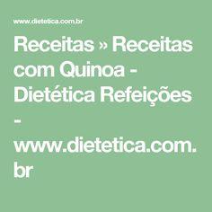 Receitas » Receitas com Quinoa - Dietética Refeições  - www.dietetica.com.br