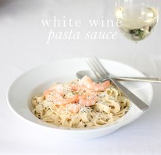 Easy, delicious & quick white wine pasta sauce - great for spring and summer and the perfect base for scallops, shrimp, chicken or vegetables