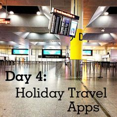 12 Days of Geek Tips: The Best Holiday Travel Apps #flippal #travel