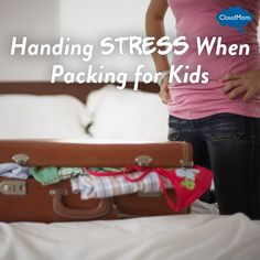 Handing Stress When Packing for Kids | CloudMom