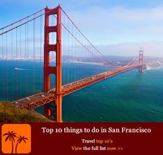 Top 10 Things to do in San Francisco Top 10 things to do in San Francisco. With such a wealth of sightseeing options and fascinating things to do it's easy to see why San Fran rates so highly on the tourist trail and from the glorious reds of the Golden Gate Bridge to the darker hues of Alcatraz Island, you'll discover a colourful blend of heritage, culture and fun