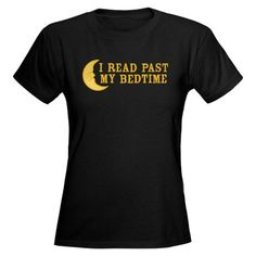 """I read past my bedtime"" T-shirt."
