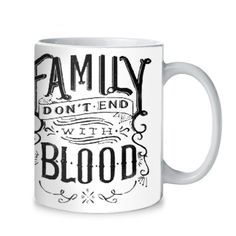 Family Don't End With Blood Mug