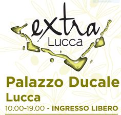 2018 - Extra Lucca - Oil, Food and Culture Fair, Feb. 17-18, 10 a.m.-7 p.m. in Lucca, Palazzo Ducale. Sixty-five olive oil and food  manufacturers feature their specialties.  Cooking shows. Free entry.