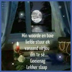 Goeienag Evening Greetings, Goeie Nag, Good Night Quotes, Special Quotes, Sleep Tight, Afrikaans, Good Morning, Wish, Funny Quotes