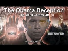 The Obama Deception: The Mask Comes Off   Published on Jan 15, 2013 We have reached a critical juncture in the New World Order's plans. It's not about Left or Right: it's about a One World Government. The international banks plan to loot the people of the United States and turn them into slaves on a Global Plantation.