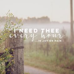 I need there every hour More
