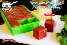 Freeze your leftover pasta sauce in ice cube trays to use later to make single servings of pasta.