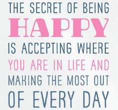Acceptance is the Secret To Being Happy