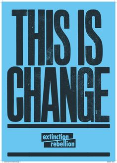 Anthony Burrill lends his support to Extinction Rebellion Anthony Burrill, Protest Posters, Campaign Posters, Longest Word, Aesthetic Grunge, Design Reference, Visual Identity, Letterpress, Just In Case